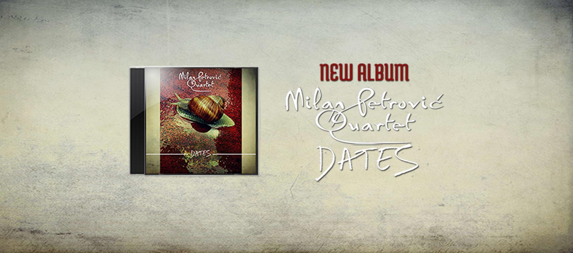 Milan Petrovic Quartet - album- Dates