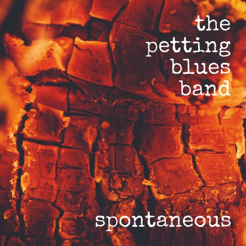The Petting Blues Band-Spontaneous
